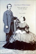 Kate Chase and William Sprague: Politics and Gender in a Civil War Marriage