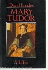 Mary Tudor: A Life. British History/Biography by David Loades. PB VG 1992