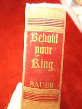 """OLD VTG 1955 BOOK """"BEHOLD YOUR KING"""" BY FLORENCE MARVYNE BAUER (BABY JESUS)"""