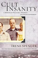 Cult Insanity : A Memoir of Polygamy, Prophets, and Blood Atonement by Irene NEW