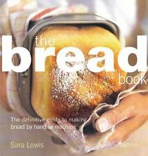 Bread Book: The Definitive Guide to Making Bread By Hand or Machine-ExLibrary