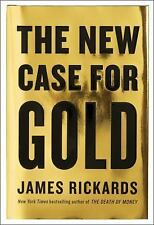 The New Case for Gold by James Rickards (2016, Hardcover)