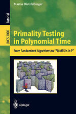 Primality Testing in Polynomial Time: From Rando, Martin Dietzfelbinger, New