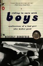 Riding in Cars with Boys: Confessions of a Bad Girl Who Makes Good - VeryGood -