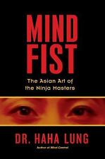 Mind Fist: The Asian Art Of The Ninja Masters-ExLibrary