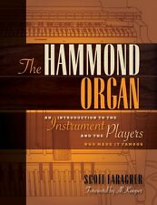 The Hammond Organ An Introduction to the Instrument and the Players Wh 000333245
