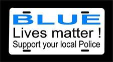 """""""BLUE LIVES MATTER - support your local Police"""" License plate -Free shipping!"""