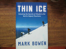 Thin Ice Unlocking the Secrets of Climate in the World's Highest Mountains.