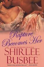 ~~ SHIRLEE BUSBEE ~~ RAPRURE BECOMES HER ~~ HISTORICAL ROMANCE