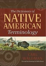 The Dictionary of Native American Terminology by Carl Waldman (2009, Hardcover)
