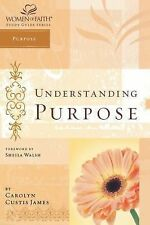 Women of Faith Study Guide Ser.: Understanding Purpose by Carolyn Custis...