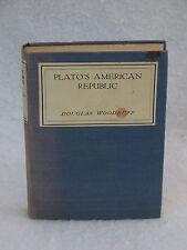Douglas Woodruff  PLATO'S AMERICAN REPUBLIC  E.P. Dutton & Co 1929 HC