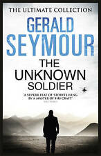 The Unknown Soldier (Ultimate Collection),Seymour, Gerald,New Book mon0000031148