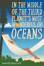In the Middle of the Third Planet's Most Wonderful of Oceans : The Life and...