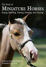 The Book of Miniature Horses: Buying, Breeding, Training, Showing, and-ExLibrary