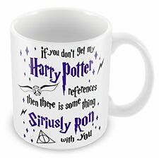 'If You Don't Get My Harry Potter References' Unique Design Novelty gift Mug