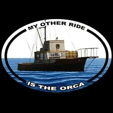 "New ""MY OTHER RIDE IS THE ORCA"" Jaws Quint DECAL, Amity Island Great White Shark"