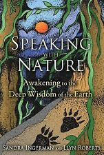 NEW - Speaking with Nature: Awakening to the Deep Wisdom of the Earth