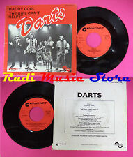 LP 45 7''DARTS Daddy cool The girl can't help it 1977 france MAGNET no cd mc dvd