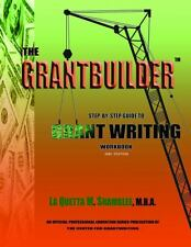 The Grantbuilder : Step-By-Step Guide to Grant Writing Workbook 2nd Edition...