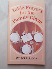 TABLE PRAYERS FOR THE FAMILY CIRCLE by Walter L. Cook 1984 pb BAKER BOOK HOUSE