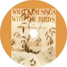 What Sami Sings With The Birds, Johanna Spyri Childrens Audiobook on 1 MP3 CD