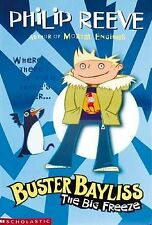 Philip Reeve The Big Freeze (Buster Bayliss) Very Good Book