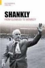 Shankly : From Glenbuck to Wembley by Phil Thompson and Steve Hale (2004,...
