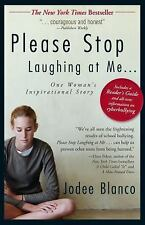 Please Stop Laughing at Me... : One Woman's Inspirational Story by Jodee...