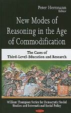 New Modes of Reasoning in the Age of Commodification: The Cases of Third-Level-E
