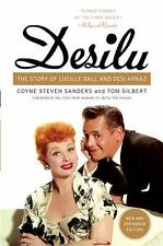 Desilu : The Story of Lucille Ball and Desi Arnaz by Coyne S. Sanders and Tom...