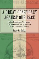 Culture, Labor, History: A Great Conspiracy Against Our Race : Italian...