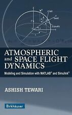 Atmospheric and Space Flight Dynamics: Modeling and Simulation with MATLAB® and