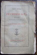 PAUL LEFORT: Francisco Goya Etude biographique et critique..1877