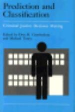 Prediction and Classification: Criminal Justice Decision-Making (Crime and Justi