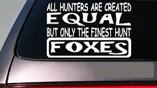 "Foxes all hunters equal 6"" sticker *E595* foxhound fox hunting horn saddle"