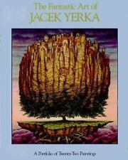 The Fantastic Art of Jacek Yerka : A Portfolio of 21 Paintings by Jacek Yerka...