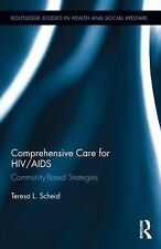 Comprehensive Care for HIVAIDS: Community-Based Strategies (Routledge Studies in