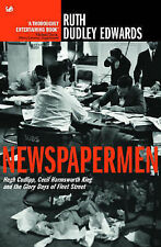 Newspapermen: Hugh Cudlipp, Cecil Harmsworth King and the Glory Days of Fleet St