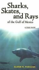 Sharks, Skates, and Rays of the Gulf of Mexico : A Field Guide by Glenn R....