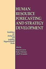 Human Resource Forecasting and Strategy Development: Guidelines for Analyzing an