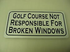 GOLF COURSE BROKEN WINDOWS Metal Tin Sign 4 Home or Country Club, Driving Range
