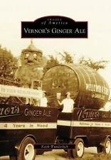 Images of America Ser.: Vernor's Ginger Ale by Keith Wunderlich (2008,...