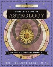 Llewellyn's Complete Book of Astrology : The Easy Way to Learn Astrology by...