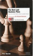 Best-Laid Business Plans: How to Write Them, How to Pitch Them by Paul Barrow