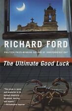 The Ultimate Good Luck by Ford, Richard, Good Book