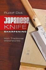 Japanese Knife Sharpening : With Traditional Waterstones by Rudolf Dick...