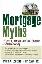 Mortgage Myths: 77 Secrets That Will Save You Thousands on Home Financ-ExLibrary