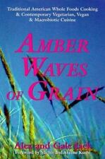 Amber Waves of Grain: Traditional American Whole Foods Cooking & Contemporary Ve