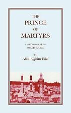 The Prince of Martyrs : A Brief Account of Imam Husayn by A. Q. Faizi (1977,...